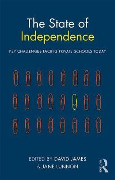 The State of Independence: Key Challenges Facing Private Schools Today - David James