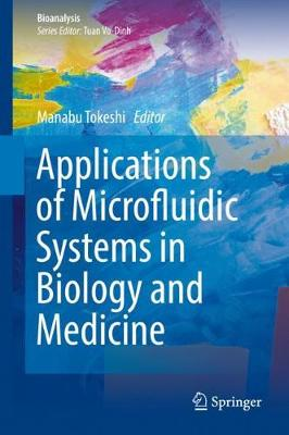 Applications of Microfluidic Systems in Biology and Medicine - Manabu Tokeshi