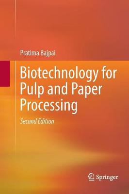 Biotechnology for Pulp and Paper Processing - Pratima Bajpai