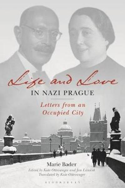 Life and Love in Nazi Prague - Marie Bader
