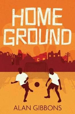 Home Ground - Alan Gibbons