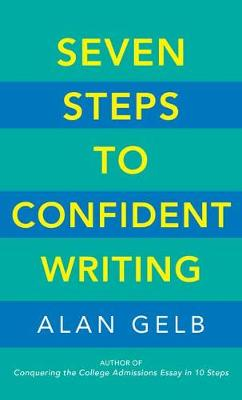Seven Steps to Confident Writing - Alan Gelb