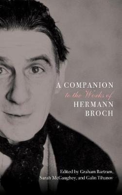 A Companion to the Works of Hermann Broch - Graham Bartram