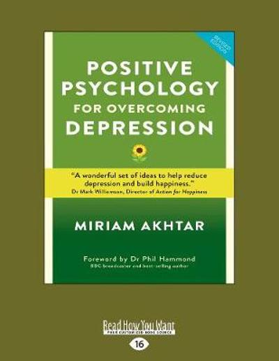 Positive Psychology for Overcoming Depression - Miriam Akhtar