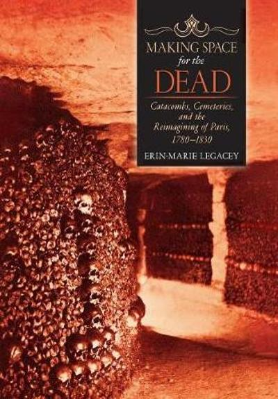 Making Space for the Dead - Erin-Marie Legacey