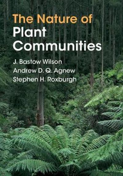 The Nature of Plant Communities - J. Bastow Wilson