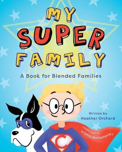 My Super Family - Heather Orchard