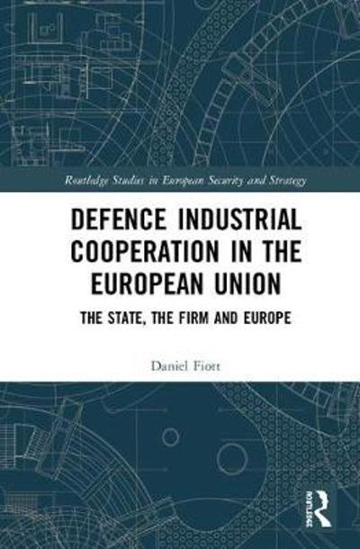 Defence Industrial Cooperation in the European Union - Daniel Fiott