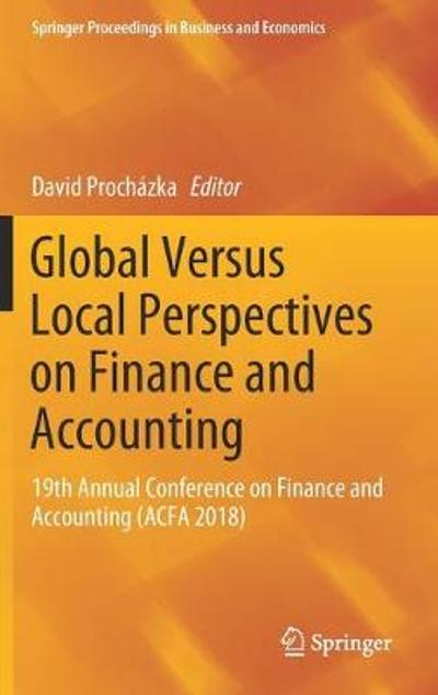 Global Versus Local Perspectives on Finance and Accounting - David Prochazka