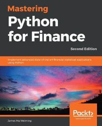 Mastering Python for Finance - James Ma Weiming