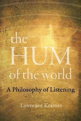 The Hum of the World - Lawrence Kramer