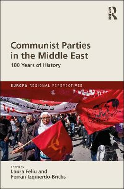 Communist Parties in the Middle East - Laura Feliu