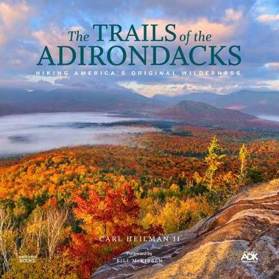 The Trails of the Adirondacks - Carl Heilman II