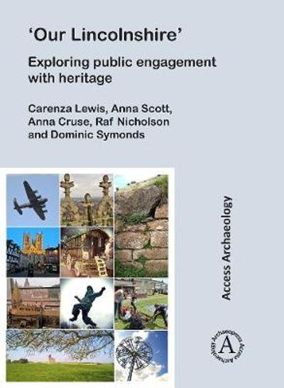 'Our Lincolnshire': Exploring public engagement with heritage - Carenza Lewis