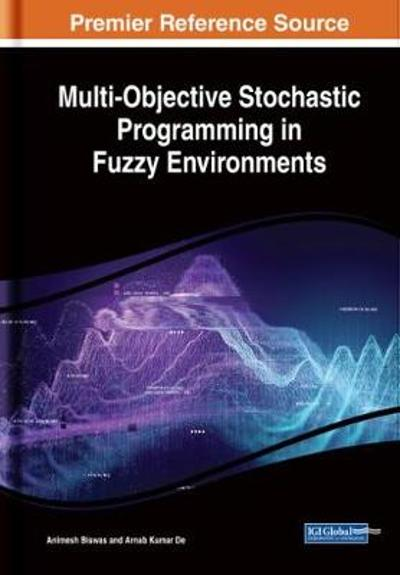 Multi-Objective Stochastic Programming in Fuzzy Environments - Animesh Biswas