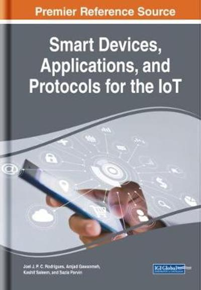 Smart Devices, Applications, and Protocols for the IoT - Joel J. P. C. Rodrigues