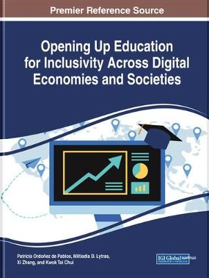 Opening Up Education for Inclusivity Across Digital Economies and Societies - Patricia Ordonez de Pablos