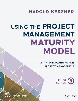 Using the Project Management Maturity Model - Harold Kerzner