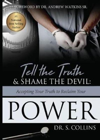Tell the Truth & Shame the Devil - S Collins