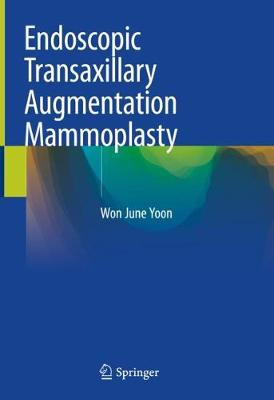 Endoscopic Transaxillary Augmentation Mammoplasty - Won June Yoon