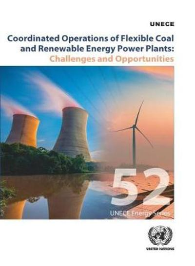 Coordinated operations of flexible coal and renewable energy power plants - United Nations: Economic Commission for Europe