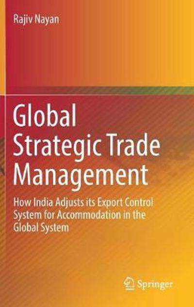 Global Strategic Trade Management - Rajiv Nayan