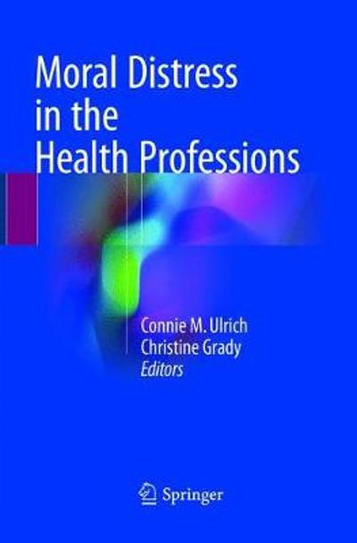 Moral Distress in the Health Professions - Connie M. Ulrich