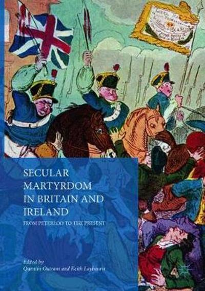 Secular Martyrdom in Britain and Ireland - Quentin Outram