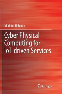 Cyber Physical Computing for IoT-driven Services - Vladimir Hahanov