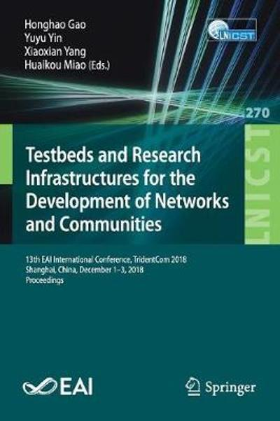 Testbeds and Research Infrastructures for the Development of Networks and Communities - Honghao Gao
