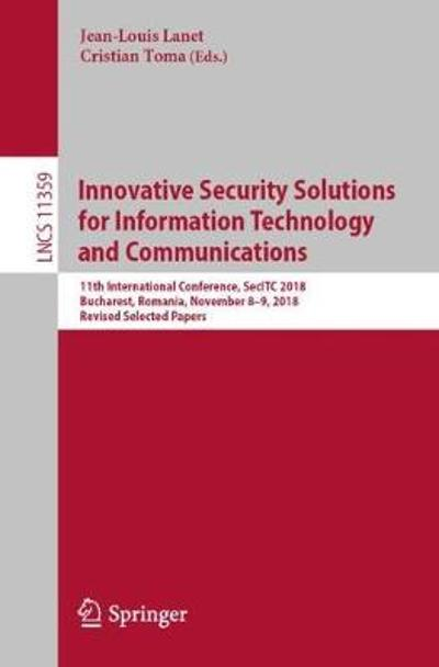 Innovative Security Solutions for Information Technology and Communications - Jean-Louis Lanet
