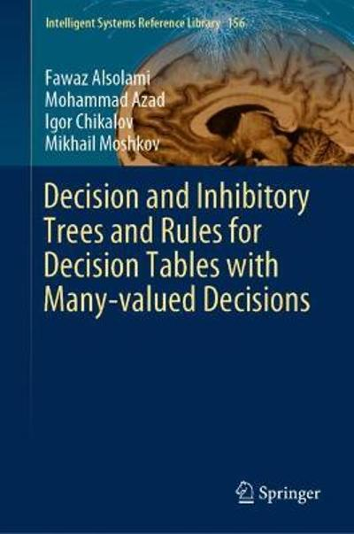 Decision and Inhibitory Trees and Rules for Decision Tables with Many-valued Decisions - Fawaz Alsolami