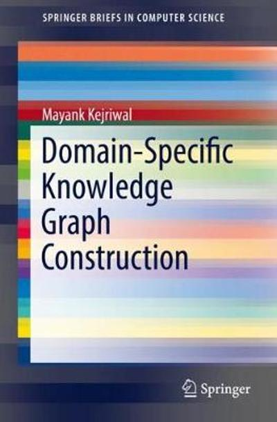 Domain-Specific Knowledge Graph Construction - Mayank Kejriwal