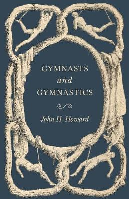 Gymnasts and Gymnastics - John H Howard