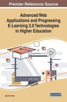 Advanced Web Applications and Progressing E-Learning 2.0 Technologies in Higher Education - Jean-Eric Pelet