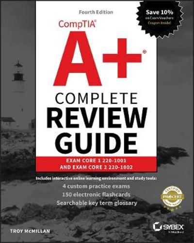 CompTIA A+ Complete Review Guide - Troy McMillan