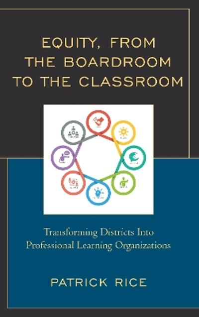 Equity, From the Boardroom to the Classroom - Patrick Rice