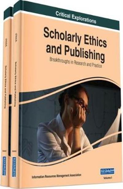 Scholarly Ethics and Publishing - Information Resources Management Association