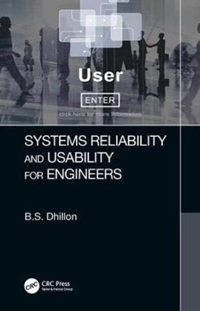 Systems Reliability and Usability for Engineers - B.S. Dhillon