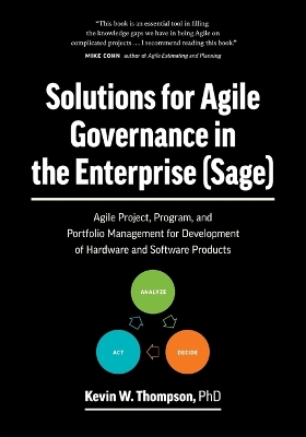 Solutions for Agile Governance in the Enterprise (Sage) - Kevin Thompson