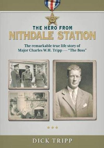 The Hero from Nithdale Station - Dick Tripp