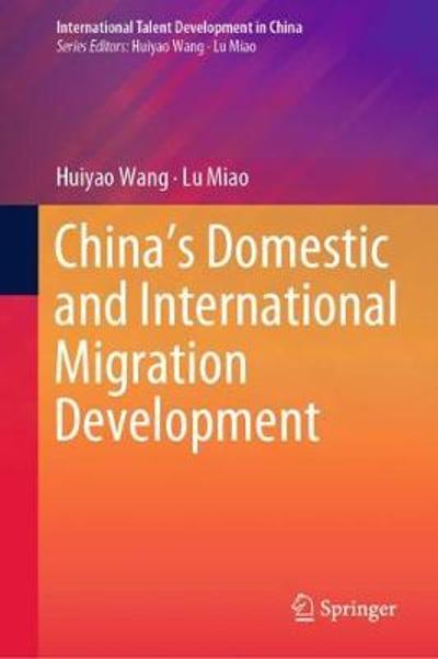China's Domestic and International Migration Development - Huiyao Wang