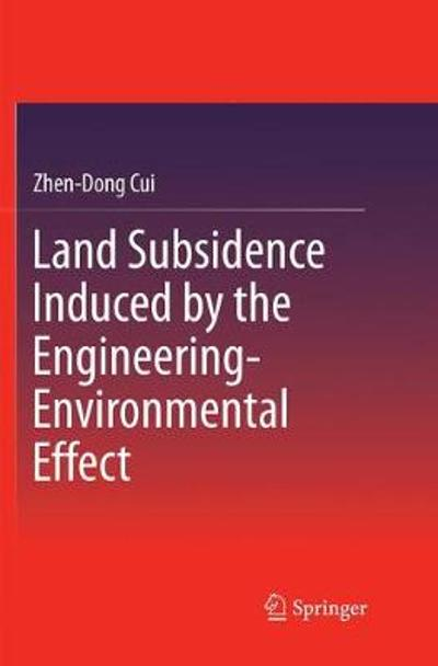 Land Subsidence Induced by the Engineering-Environmental Effect - Zhen-Dong Cui