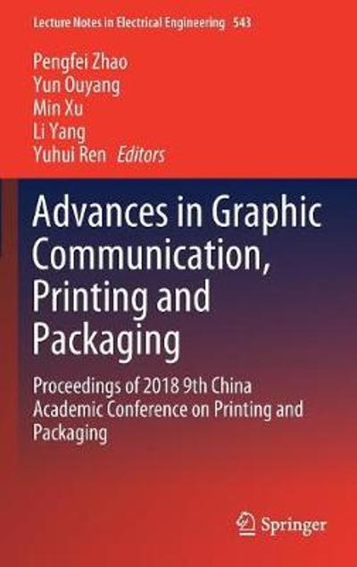 Advances in Graphic Communication, Printing and Packaging - Pengfei Zhao