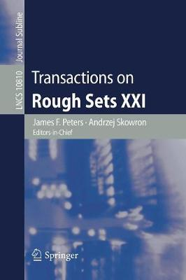 Transactions on Rough Sets XXI - James F. Peters
