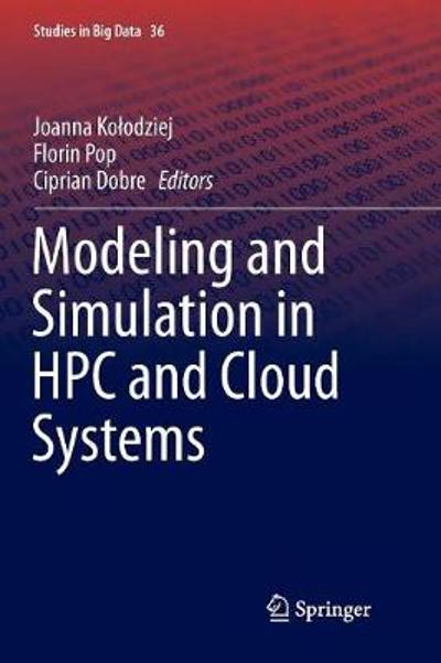 Modeling and Simulation in HPC and Cloud Systems - Joanna Kolodziej