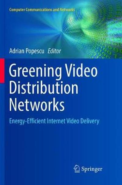 Greening Video Distribution Networks - Adrian Popescu