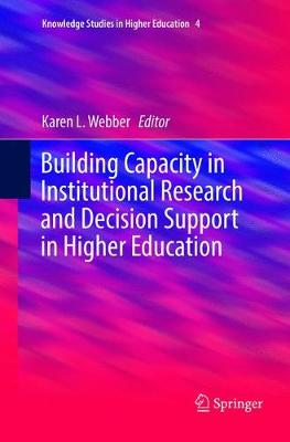 Building Capacity in Institutional Research and Decision Support in Higher Education - Karen L. Webber