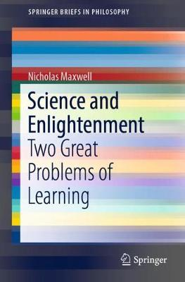 Science and Enlightenment - Nicholas Maxwell