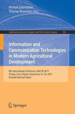 Information and Communication Technologies in Modern Agricultural Development - Michail Salampasis